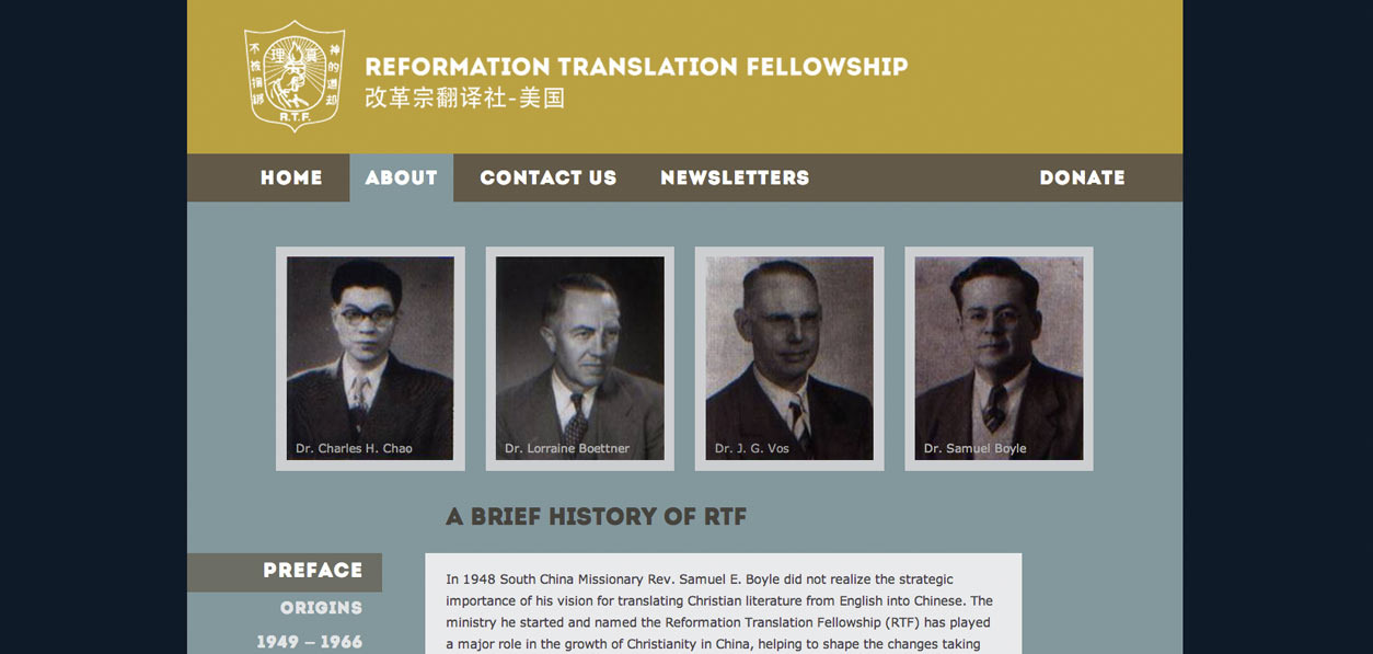 Reformation Translation Fellowship wanted an affordable website to broadcast their ministry of translating Christian literature into Chinese. Emphasizing a clean look, we designed their website to be easy for visitors to peruse and learn more about RTF.